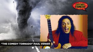 Paul Venier is The Comedy Tornado