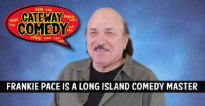 Frankie Pace Is Long Island Old School Comedy